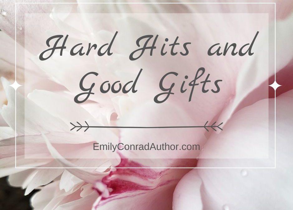 Hard Hits and Good Gifts
