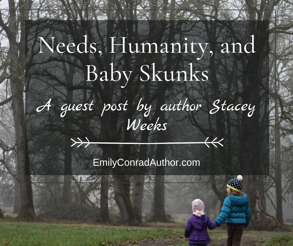 Needs, Humanity, and Baby Skunks