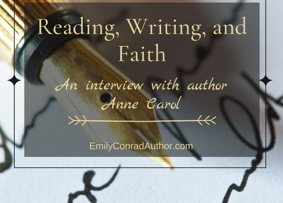 Writing, Reading, and Faith – An interview with author Anne Carol